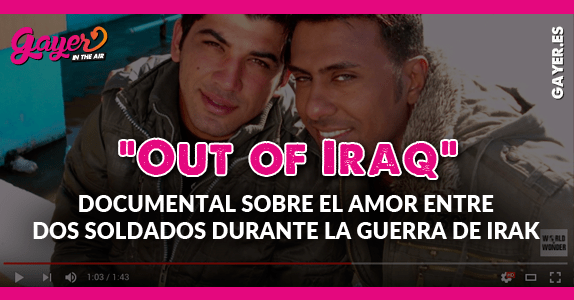 Documental gay | Out of Iraq