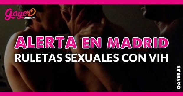 ALERTA EN MADRID - RULETA RUSA VIH