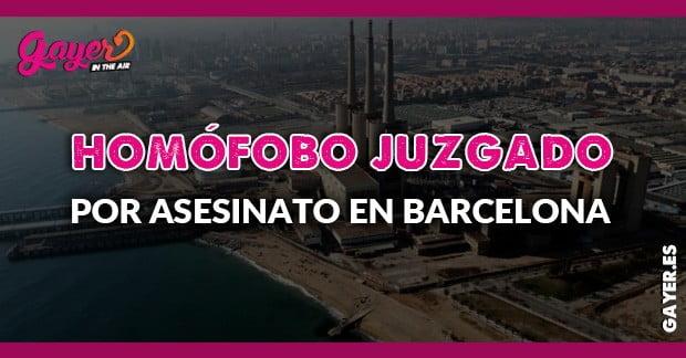 HOMOFOBO ACUSADO DE ASESINATO EN BARCELONA