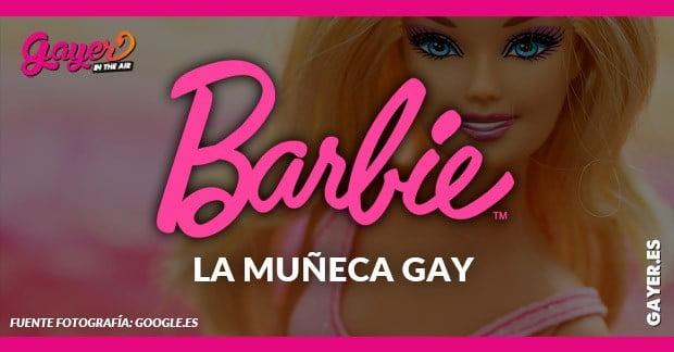BARBIE LA MUÑECA GAY