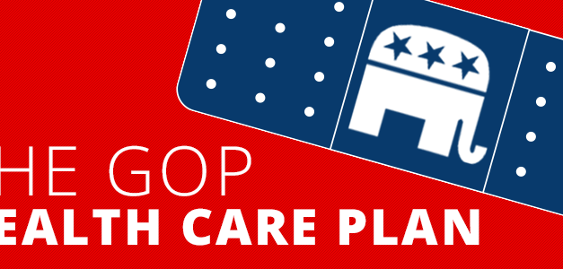 The GOP's plan for your Healthcare