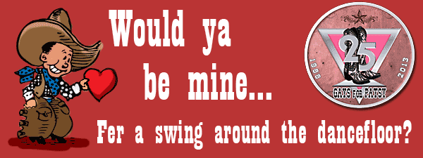 Would ya be mine... for a swing around the dance floor? February 21