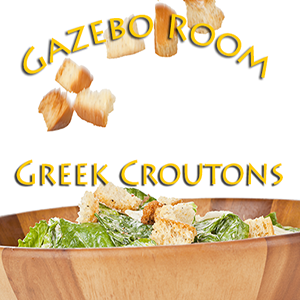 Gazebo Room Homemade Greek Croutons