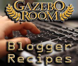 Gazebo Room Blogger Recipes