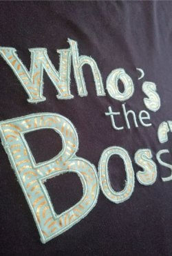 T-shirt Who's the Boss??!!