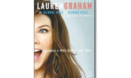 """Record lança livro de memórias de Lauren Graham, a Lorelai de """"Gilmore girls"""""""
