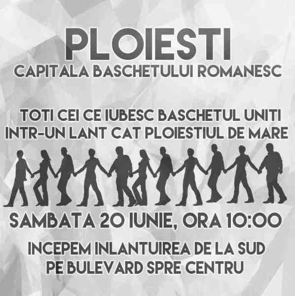 Sâmbătă, ora 10.00, lanţ uman în Ploieşti, din dragoste pentru baschet