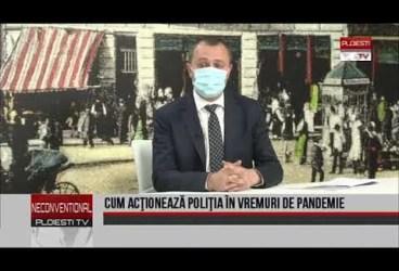 Cum acţionează poliţia în vremuri de pandemie | Invitat Cms. şef Marian Iorga, şeful IJP Prahova