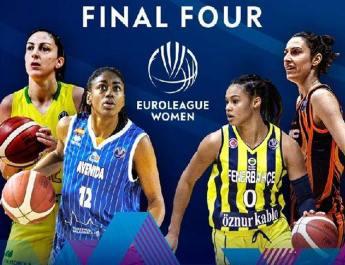 Kadınlar Euroleague'de Final-Four heyecanı… İstanbul'da düzenleniyor