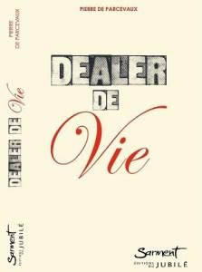 livre_Dealer-de-vie_pierre-de-parcevaux