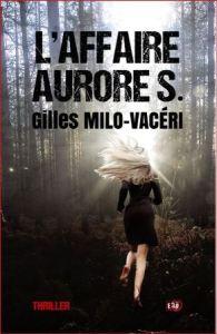 livre_affaire-aurore-s_gilles-milo-vaceri_2016-10