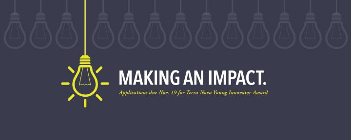 The Terra Nova Young Innovator Award recognizes and supports outstanding young faculty members.