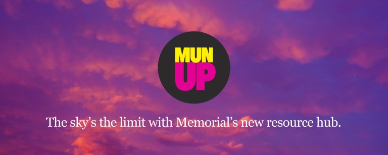 """The words """"MUN Up"""" are in yellow and pink in a black circle. A purple and pink cloudy sky is the backdrop. The words """"The sky's the limit with Memorial's new resource hub"""" appear in white at the bottom."""