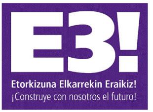 E3! Etorkizuna Elkarrekin Eraikiz - Construye con nosotros el futuro