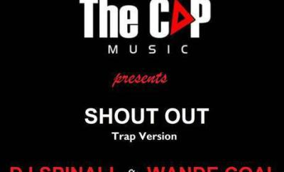 DJ Spinall Ft. Wande Coal – Shout Out