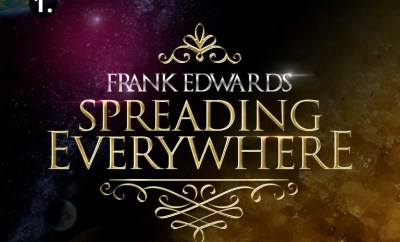Frank Edwards – Spreading Everywhere