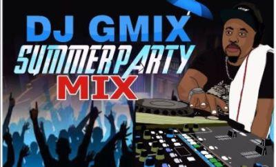 MIXTAPE: Dj Gmix – Summer Party Mix
