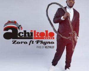 Zoro Ft. Phyno – Achikolo