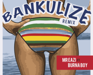 Mr Eazi – Bankulize (Remix) ft. Burna Boy