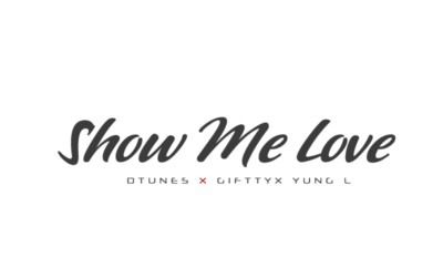 Dtunes – Show Me Love f. Giffty x Yung L