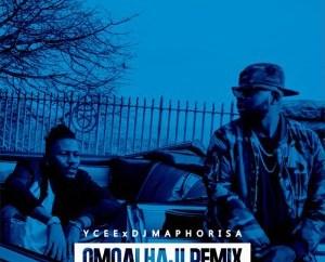 YCee Ft. DJ Maphorisa – Omo Alhaji (Remix)