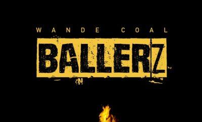 Wande Coal – Ballerz