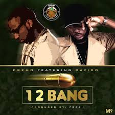 Dremo – 12 Bang Ft. Davido (Prod. By Fresh)
