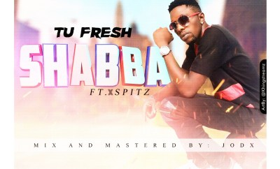 Tu Fresh - Shabba ft X Spitz