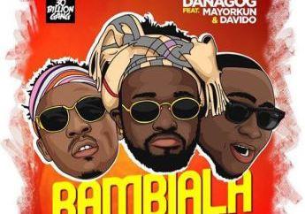 Danagog ft. Mayorkun & Davido – Bambiala