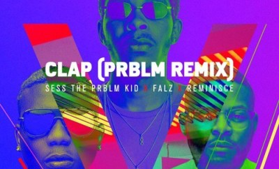 Sess – Clap (Remix) Ft. Falz & Reminisce