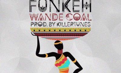 Wande Coal – Funkeh