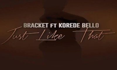 Bracket – Just Like That Ft. Korede Bello