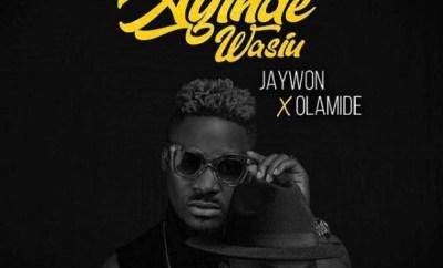 Jaywon ft. Olamide – Ayinde Wasiu