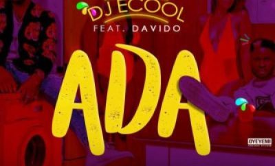 "DJ Ecool ""Ada"" ft. Davido"