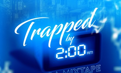 TRAPPED BY 2AM MIXTAPE
