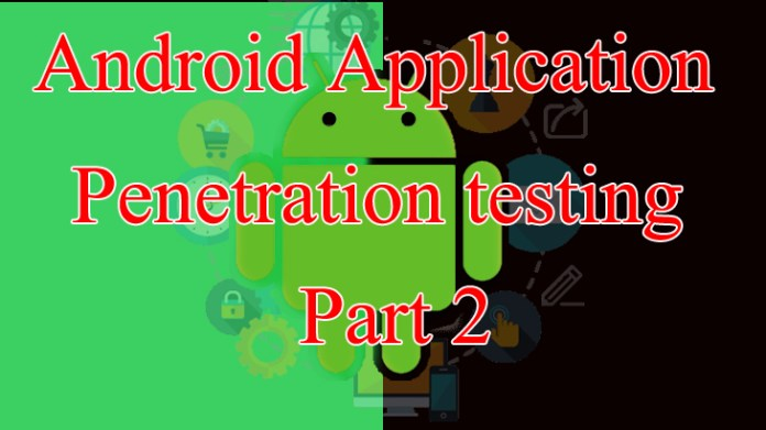 Android Application Pentesting  - Androidpentest - Android Application Pentesting Part 2