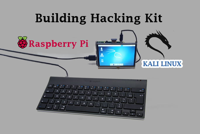 Raspberry Pi and Kali Linux  - Hacking Kit - Building a Hacking Kit with Raspberry Pi and Kali Linux