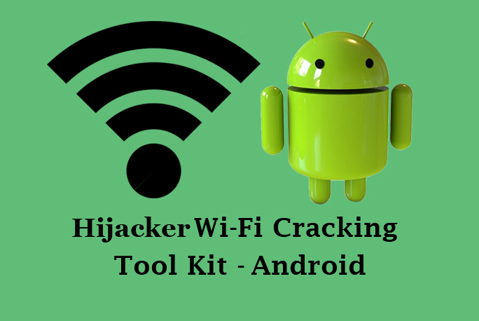 Hijacker  - Hijacker1 GBHackers - Hijacker v1.3 – A Complete Wi-Fi Cracking Tool Kit for Android