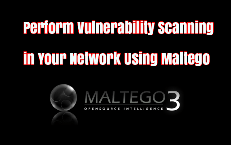 Maltego - Best Vulnerability Scanning Tool using kali Linux