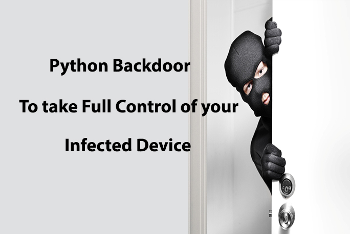 Python Backdoor  - pythonbackdoor - Python Backdoor Allows Hackers to Control Your Infected Device Remotely