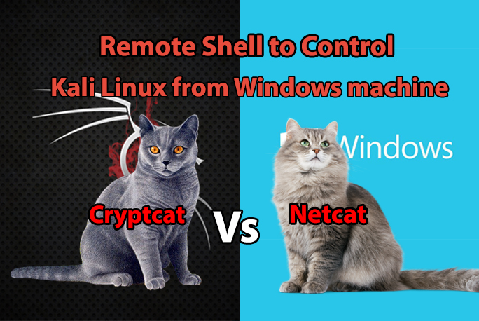 Netcat  - CryptcatvsNetcat - Netcat vs Cryptcat – Remote Shell to Kali Linux from Windows machine