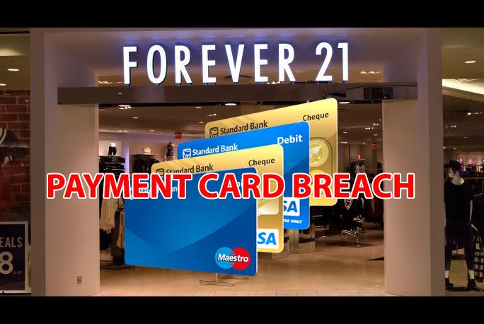 FOREVER 21  - Forever 21 - Fashion Retailer FOREVER 21 confirms Payment Card details stolen