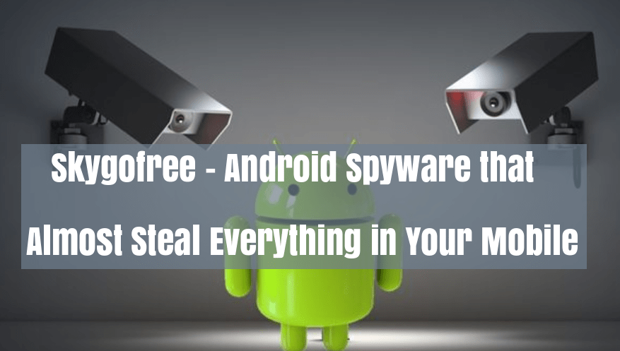 https://gbhackers.com/skygofree-android-spyware/