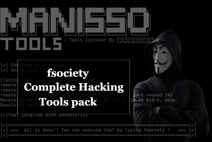 fsociety a Complete Hacking Tools pack that a Hacker Needs