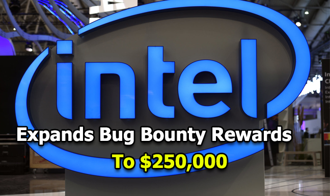 Intel Bug Bounty  - Intel Bug Bounty - Intel Bug Bounty Program Rewards $250,000 for Critical vulnerabilities