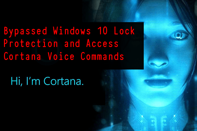 Windows 10 lock  - OGt8Q1520800263 - Windows 10 Lock Protection Bypassed to Access Cortana Voice Command
