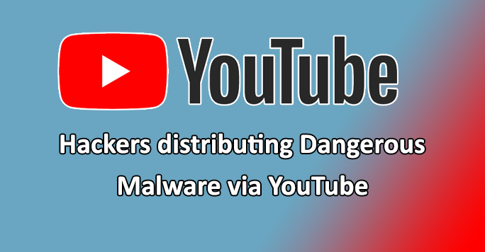 dangerous malware  - dangerous Trojan - Hackers Distributing Dangerous Malware via YouTube to Steal Passwords
