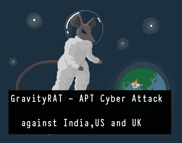 GravityRAT  - GravityRAT 1 - A Powerful Remote Access Trojan Attack in India, US and UK