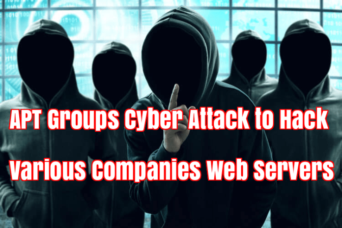 APT Group  - OxGOY1524612457 - APT Group Cyber Attack to Hack Various Companies Web Servers