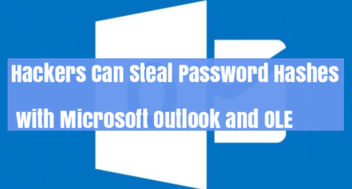 Password hash  - Password hash - Hackers Can Steal Password Hash with Microsoft Outlook and OLE